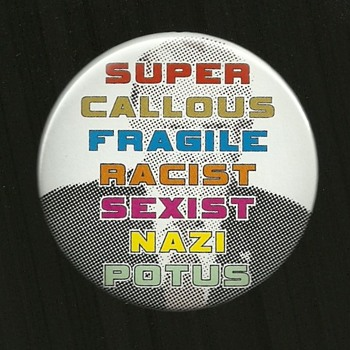 3 Anti Trump Political Pinback Button's - Medals Pins and Badges