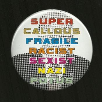 3 Anti Trump Political Pinback Button's