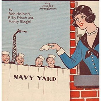 "Sheet Music title ""SHE'S GOT A GREAT BIG ARMY OF  FRIENDS (SINCE SHE LIVES NEAR THE NAVY YARD,1930s - Music"