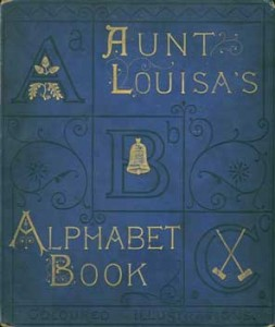Aunt Louisa's Alphabet book c. 1872 - creator: Valentine, L ( Laura ), publisher: Frederick Warne and Co.