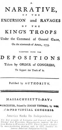 America Seeks Its Independence: The first accounts of Lexington and Concord and Isaiah Thomas' first Worcester, Massachusetts, imprint. He fled from Boston to Worcester in 1775. There he made a fortune by mass-production printing and, in 1812, founded the famous American Antiquarian Society.