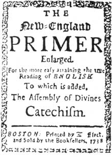 A New England Primer, 1727: This was the children's first schoolbook from 1683 to 1850. From it they learned their letters, how to read, and their catechism. Published chiefly in New England and Philadelphia. This copy was the work of S. Kneeland and T. Green.