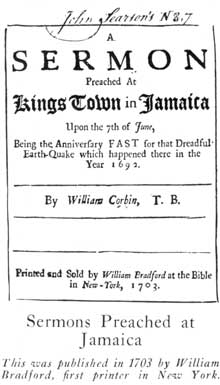 Sermons Preached at Jamaica: This was published in 1703 by William Bradford, first printer in New York.