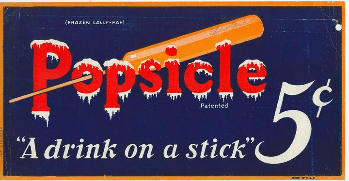 "In the early days of Popsicles, ads for the product had to explain what it was by calling it a ""Frozen Lolly-Pop"" and ""A drink on a stick."""