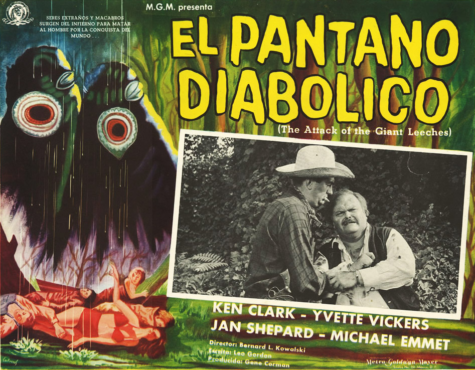 "One of the silliest monsters in Cozzoli's collection is the huge, one-eyed leech from 1959's ""Attack of the Giant Leeches, or """"El Pantana Diabolico,"" which translates directly as ""The Swamp Demon."""