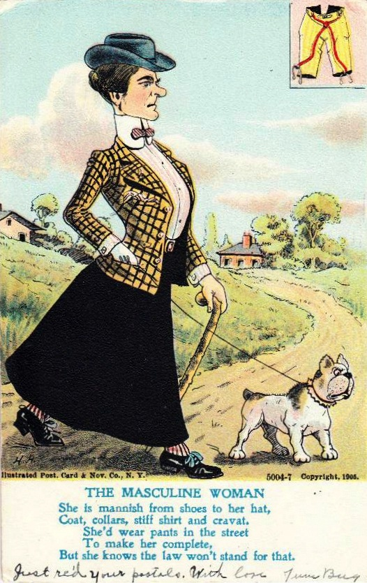 "Many postcards mocked ""masculine women"" who wanted to wear pants."