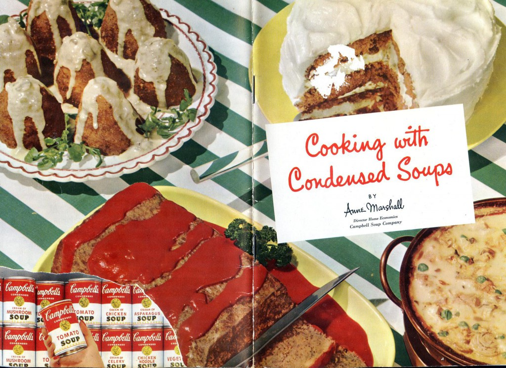 "Many 1950s recipe books were sponsored by major processed food businesses, like the Campbell Soup Company's ""Cooking With Condensed Soups."""