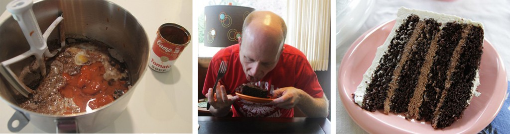 A surprisingly delicious recipe for Black Magic Chocolate Cake includes a can of condensed tomato soup. From left to right: Ingredient assembling, Tom cleans his plate, and the final product.