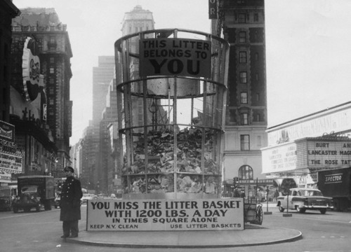 A mid-1950s campaign to prevent littering in New York included a gigantic waste basket in Times Square.