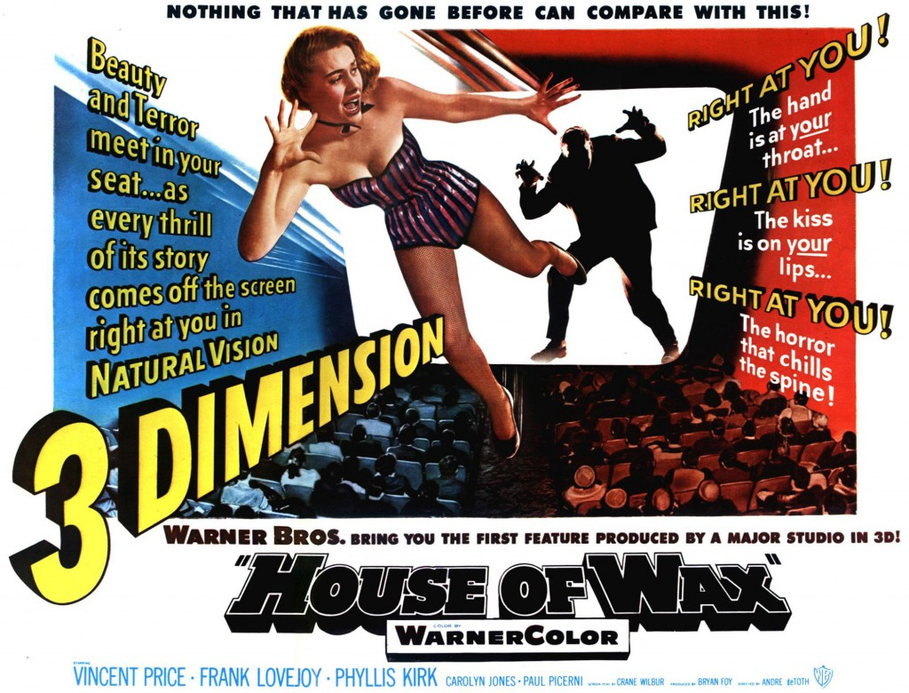 "Ads for ""The House of Wax"" in 1953 sensationalized the 3D viewing experience."