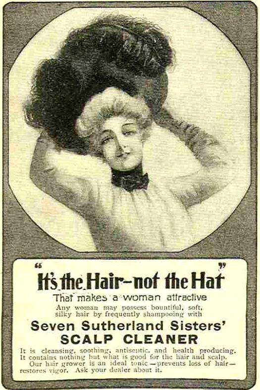 "The Sutherland Sisters appealed to Edwardians with their ""It's the Hair—not the Hat"" motto. (Via RapunzelsDelight.com)"