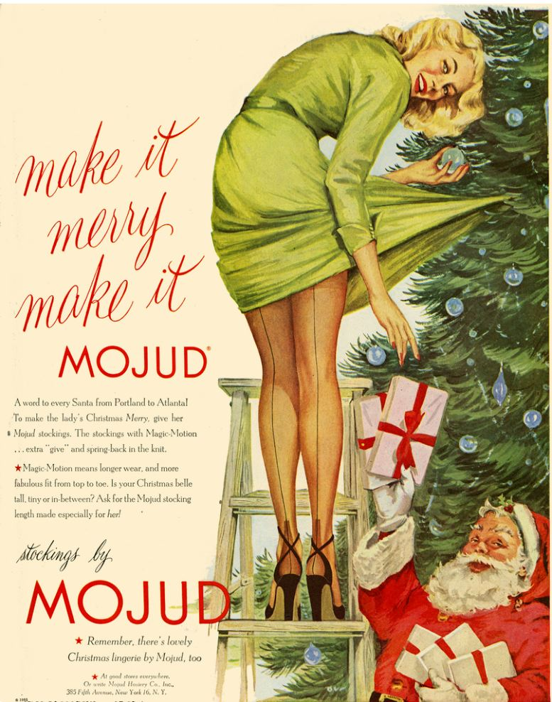 In 1951, American hosiery company Mojud produced this racy ad showing Santa losing a bit of his innocence. Click image for a larger version.