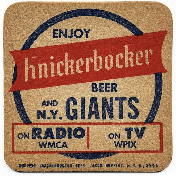 In the 1950s, Knickerbocker was the official beer of the New York Giants, as seen on this beer coaster. Photo via Pinterest.