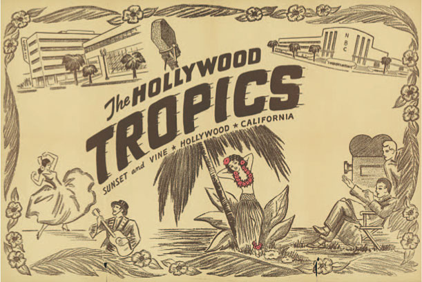 A 1940s placemat from the Hollywood Tropics lounge illustrates the collision of film sets and nightlife.