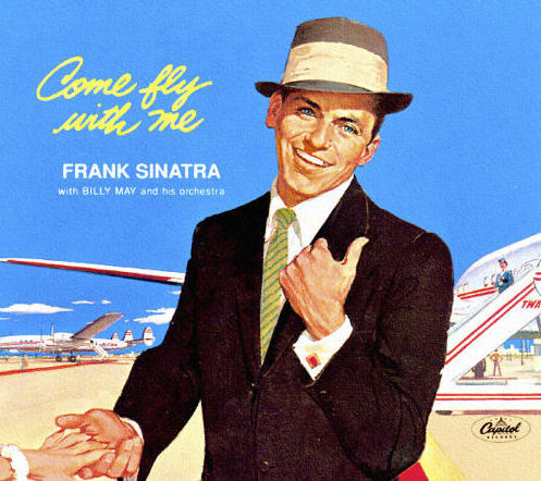 "On the album cover of 1958's ""Come Fly With Me,"" Frank Sinatra beckons his listeners to join him on TWA's C-69 Constellation."