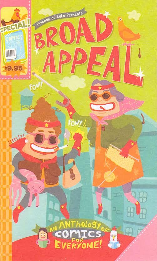 "Friends of Lulu put together this 2003 all-women comics anthology, ""Broad Appeal."" (Via ""Pretty in Ink"")"