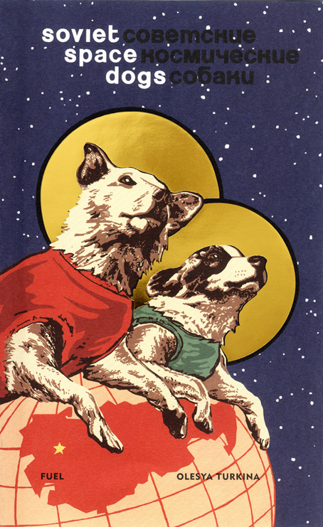 "The cover for ""Soviet Space Dogs,"" with text by Olesya Turkina, edited by Damon Murray and Stephen Sorrell. (© FUEL Publishing)"
