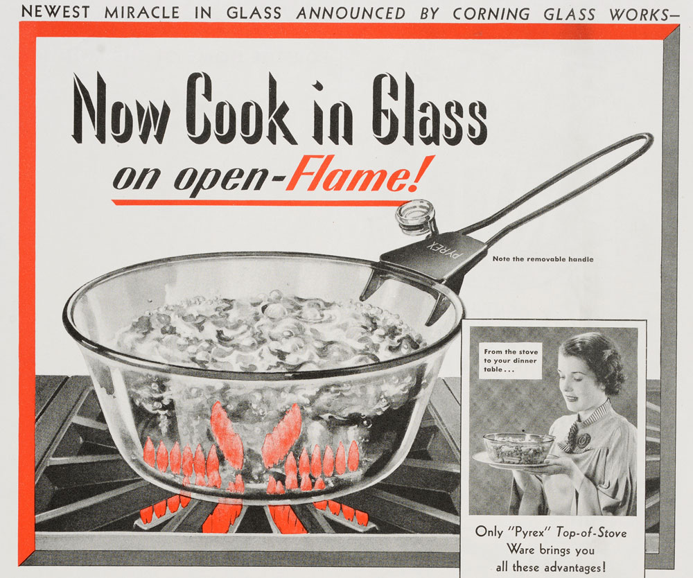 "An ad for Pyrex ""Top-of-Stove"" ware from 1936 shows the flames through the pan's clear glass. Courtesy the Corning Museum of Glass."