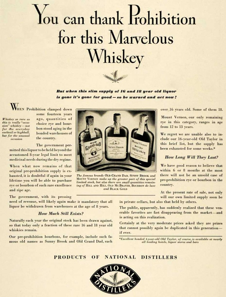 "This National Distillers ad from 1934 plays up the rarity of aged whiskey that survived the entirety of Prohibition, though it likely didn't taste great. Image via <a href=""http://whiskeybent.net/2014/02/16/can-thank-prohibition-marvelous-whiskey/"">Whiskey Bent</a>. (Click to enlarge)"