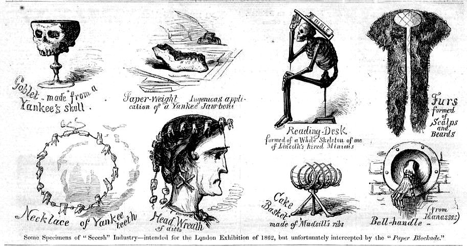 "Published in ""Harper's Weekly"" in 1862, this engraving was entitled ""Some Specimens of the Secesh Industry"" and depicted a ""Yankee skull"" goblet, a necklace of Yankee teeth, and other Yankee-bone items. Click image to see larger view. (From ""Liar, Temptress, Soldier, Spy"")"