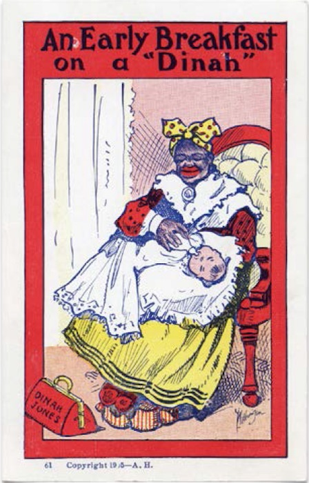 "Mammies, like this Aunt Dinah on a 1905 postcard, were depicted nurturing white people. (From ""Understanding Jim Crow"")"