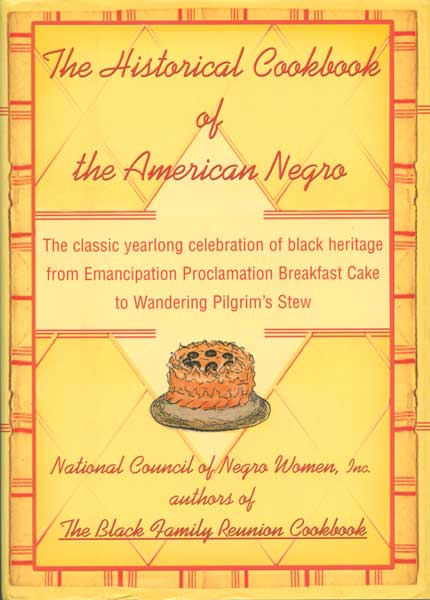 """The Historical Cookbook of the American Negro,"" from 1958, was organized by calendar year and linked recipes to significant events in African American history. (From ""The Jemima Code"")"