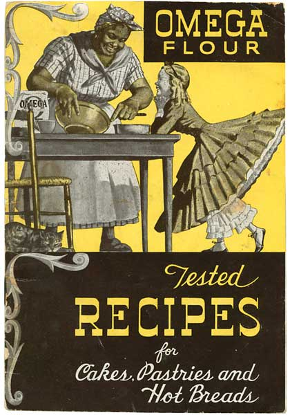 "While Omega Flour's 1941 ""Tested Recipes for Cakes, Pastries, and Hot Breads"" contains photos attributing recipes to real black domestic servants, the cover has a typical mammy caricature looming over a little-girl-like newlywed. (From ""The Jemima Code"")"