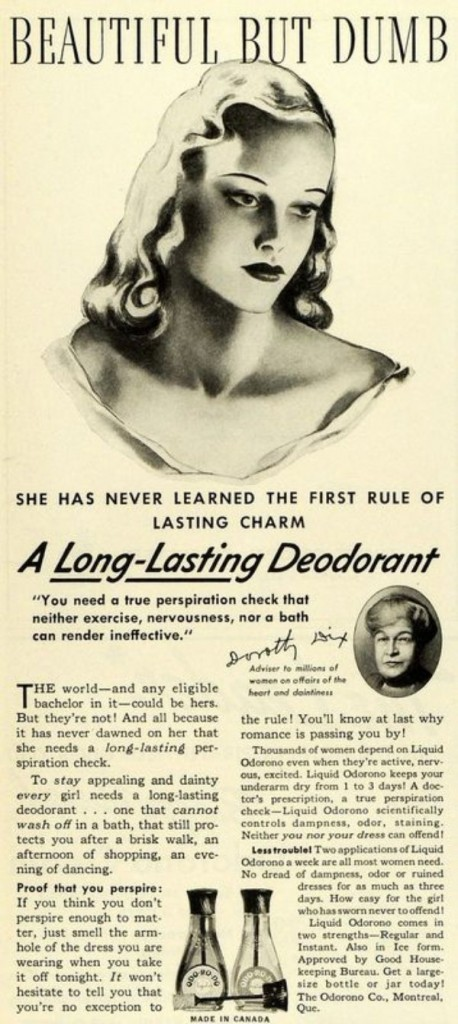 American marketers played on insecurities to make deodorant a must-have product, like with this Odo-Ro-No ad from 1939.