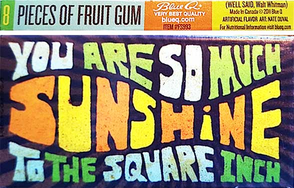 """This novelty gum, named after a Walt Whitman quote, """"You are so much sunshine to the square inch,"""" first came out in 2011, even though its packaging resembles 1960s art. (Courtesy of Ed Centeno)"""