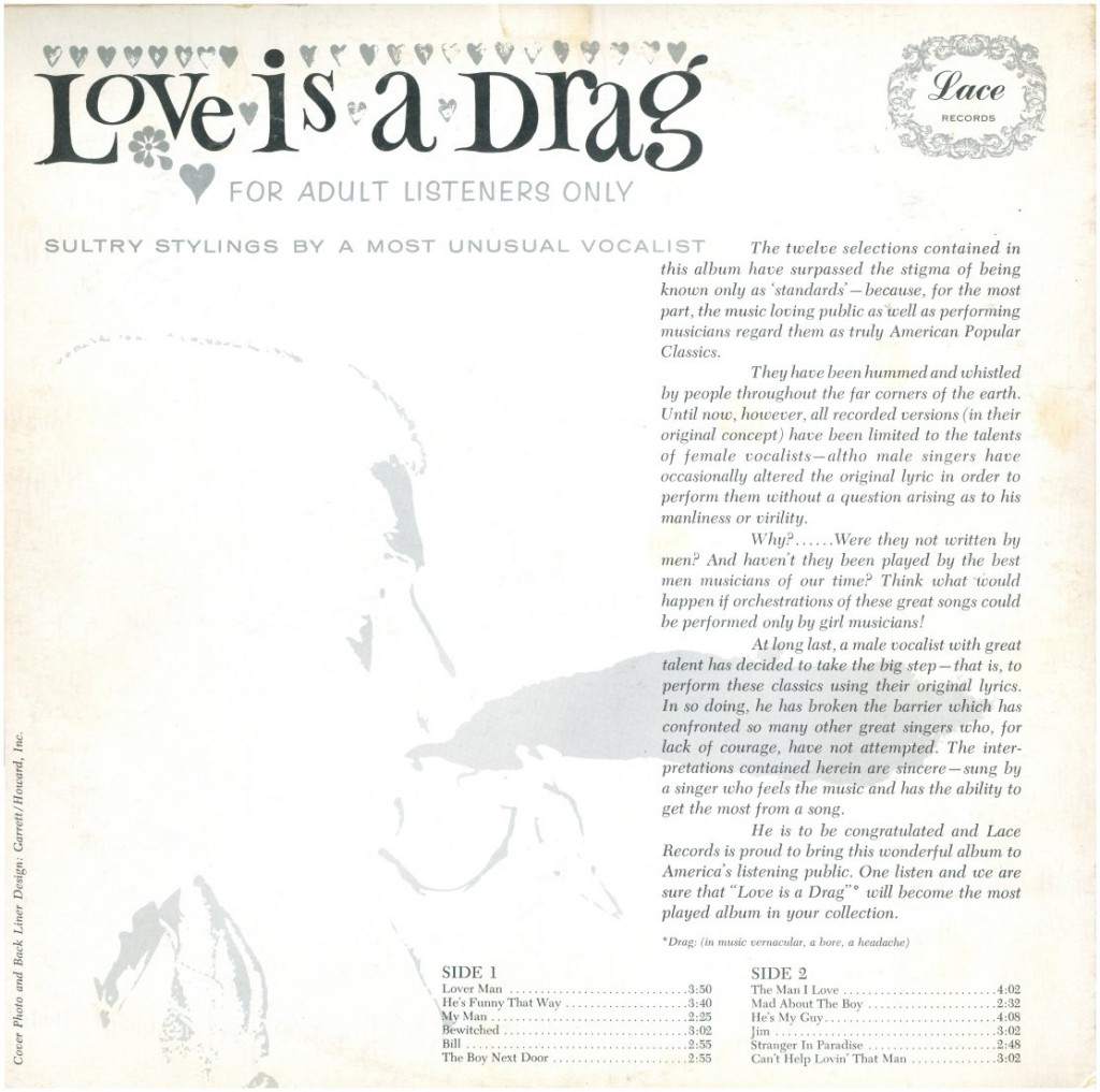 "The front cover of ""Love is a Drag"" (top) and the album's backside (above) were photographed and designed by the Garrett-Howard studio in 1962. Images courtesy of <a href=""http://www.queermusicheritage.com/"" target=""_blank"">J.D. Doyle</a>."