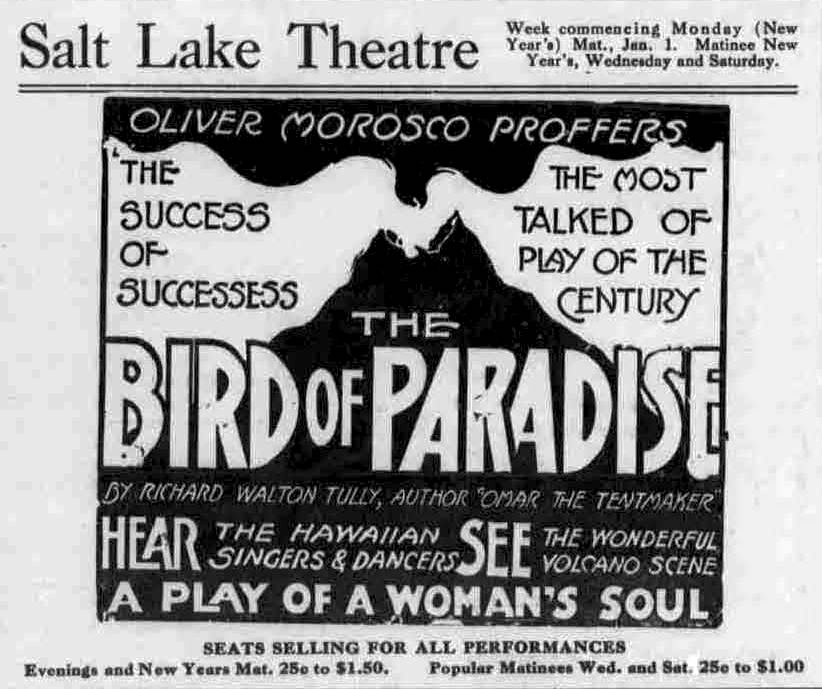 "This ad for a touring production of ""The Bird of Paradise"" appeared in the Salt Lake City newspaper ""Goodwin's Weekly"" on December 30, 1916. (Via WikiCommons)"