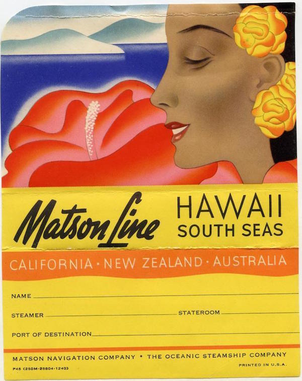 Beautiful Hawaiian women with flowers in their hair were even used on Matson Line luggage tags, like this one from 1940.