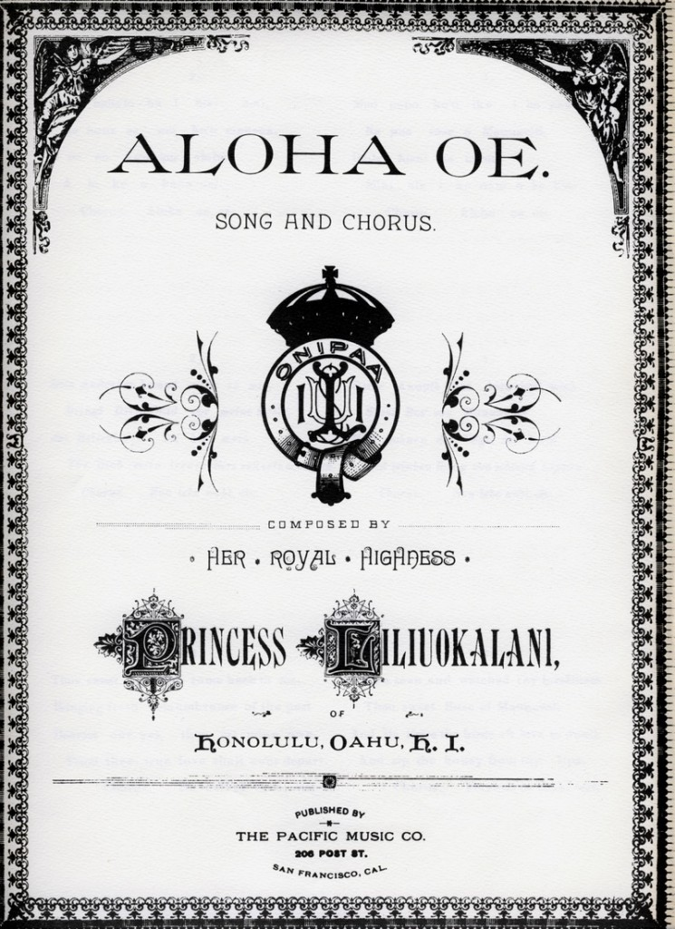 "Kalākaua's sister Liliuokalani wrote the hymn-like song ""Aloha 'Oe (Farewell to Thee)"" between 1878 and 1883. In the 20th century, its chorus played on slack-key guitar was used in ""Looney Tunes"" cartoons and film to signal Hawai'i and hula dancing. This sheet music cover is from 1890, the year before Liluokalani became Queen of Hawai'i. (Via WikiCommons)"