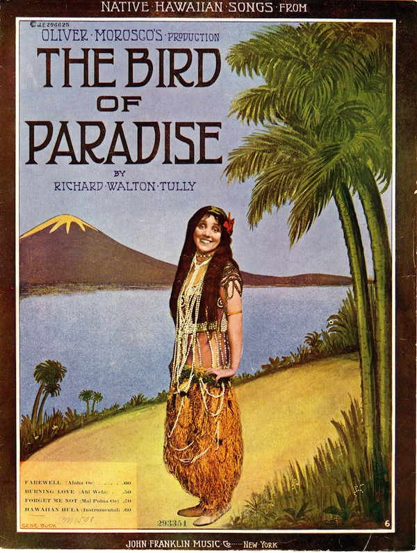 "The song book for ""The Bird of Paradise"" musical shows Laurette Taylor in her definitive ""hula girl"" costume—hair flower, beads, and grass skirt. ""Aloha 'Oe"" is a featured tune. (Via Library of Congress)"