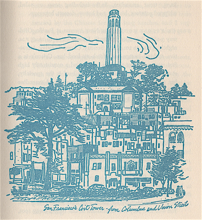 Top: The Bay Bridge with the Ferry Building in the foreground. Above Coit Tower. All illustrations by Earl Thollander, from Herb Caen's Guide to San Francisco and the Bay Area, first published in 1957 by Doubleday & Company, Inc.